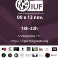 IUF Brasil 2015 - 09 a 13 de novembro. 18h - 22h. Acompanhe em: http://iuf.partidopirata.org